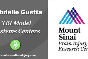Podcast 12 – Gabrielle Guetta & TBI Model Systems Centers