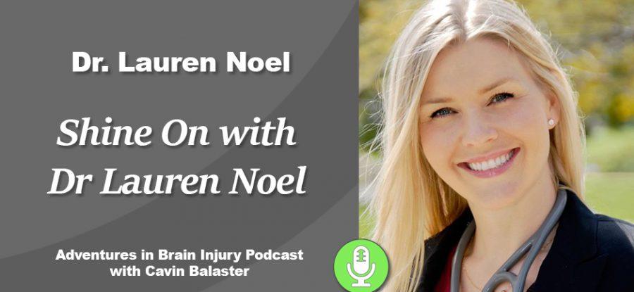 Podcast 23 – Shine On With Dr. Lauren Noel