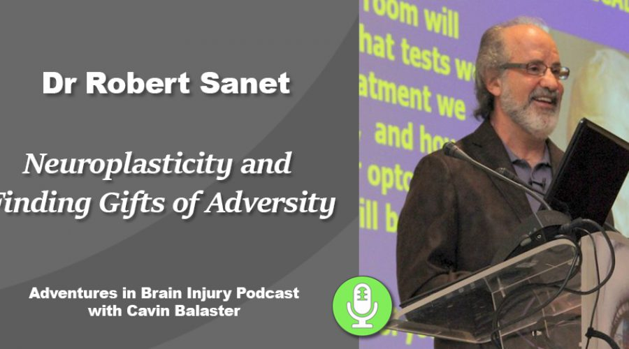 Podcast 25 – Neuroplasticity and Finding Gifts of Adversity