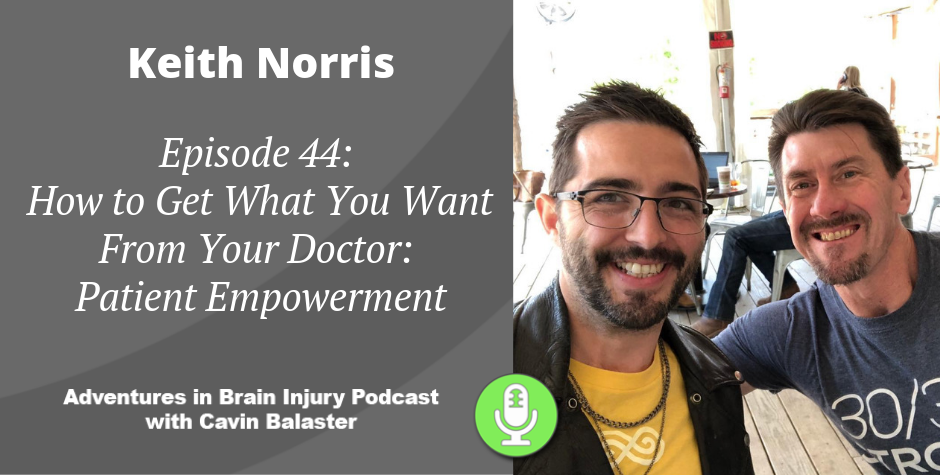 Episode 44 – How to Get What You Want From Your Doctor: Patient Empowerment